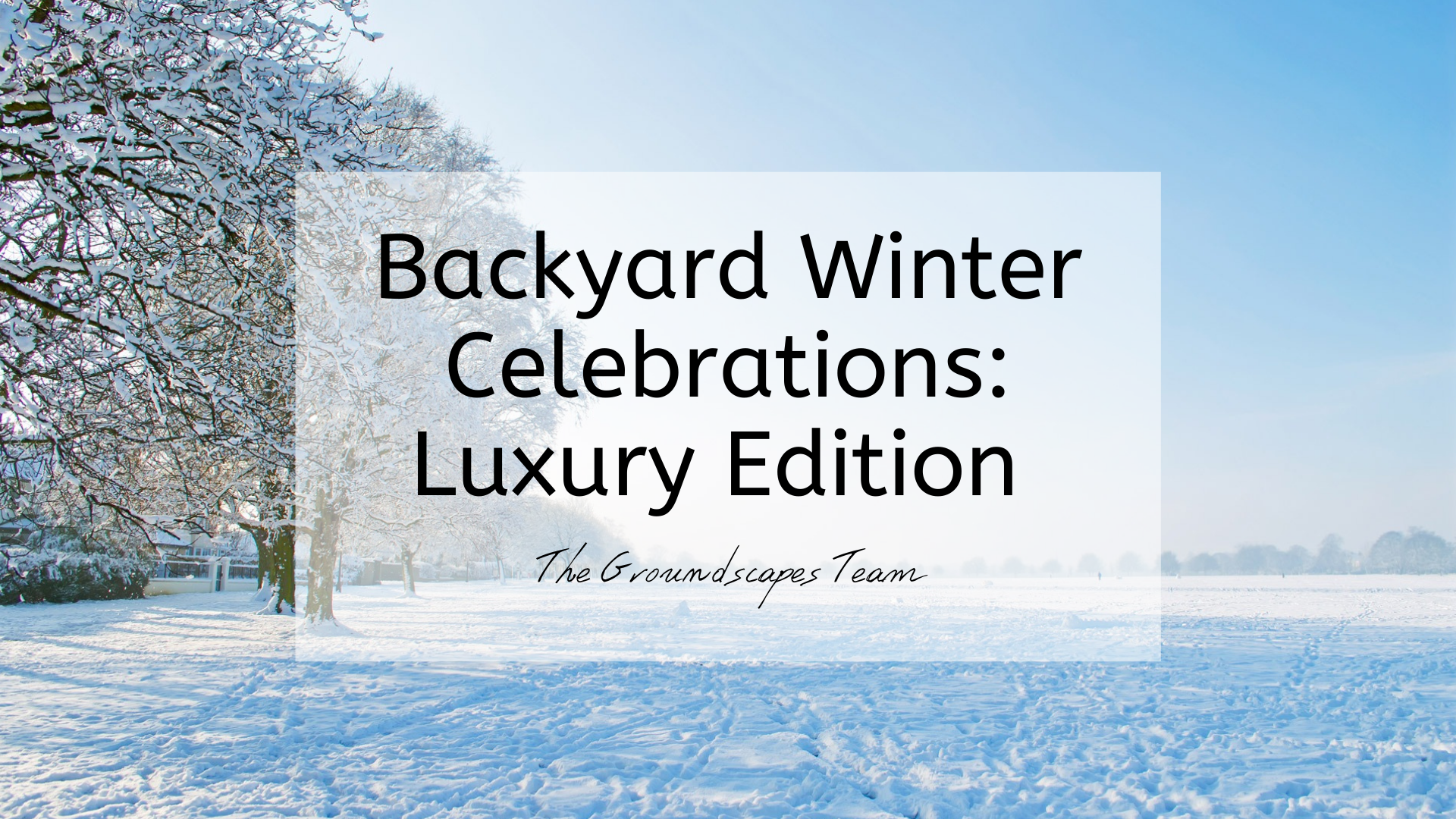 Backyard Winter Celebrations: Luxury Edition