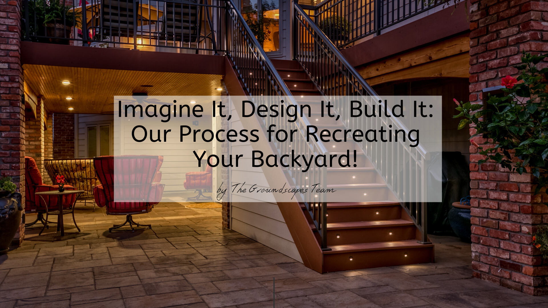 Imagine It, Design It, Build It: Our Process for Recreating Your Backyard!