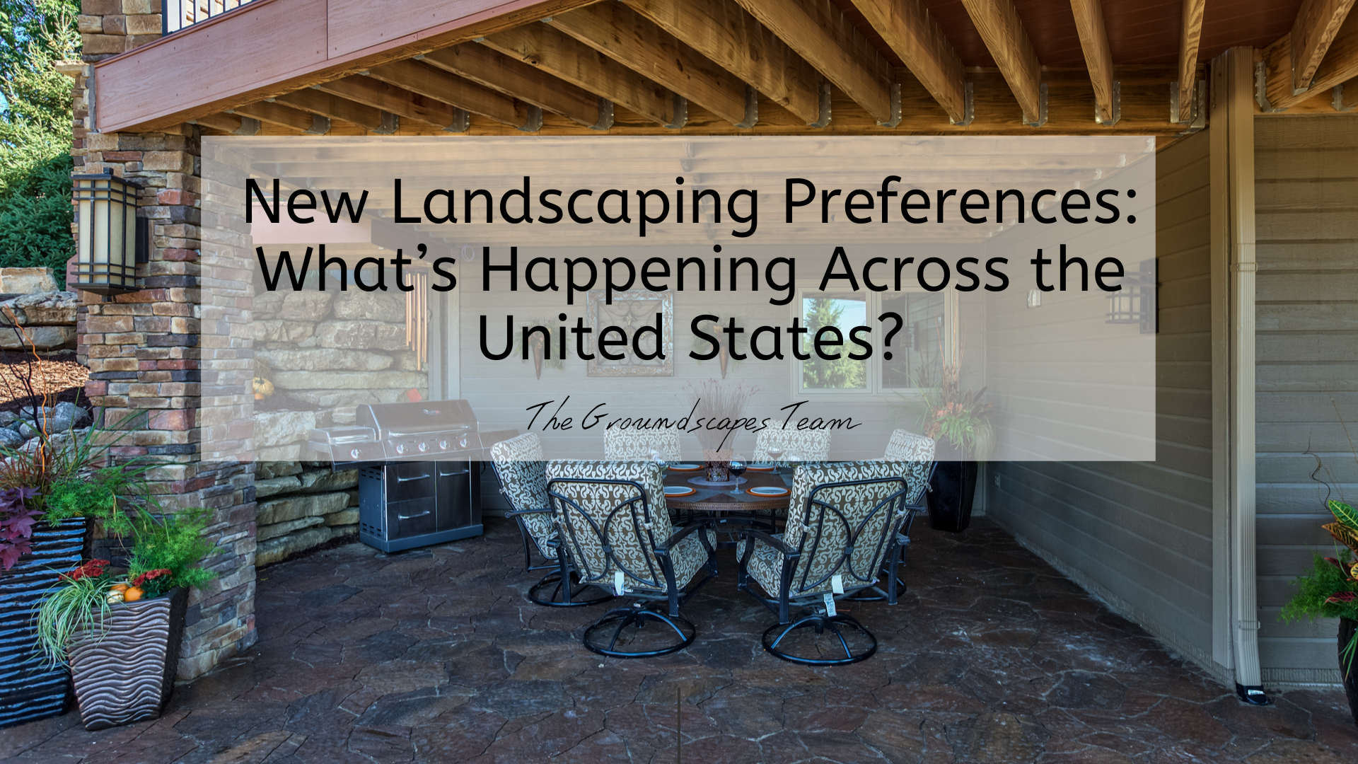 New Landscaping Preferences: What's Happening Across the United States?