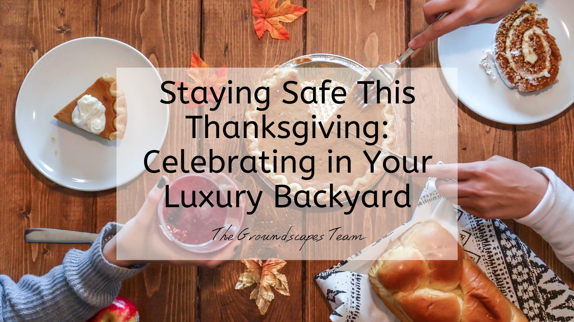 Staying Safe This Thanksgiving: Celebrating in Your Luxury Backyard