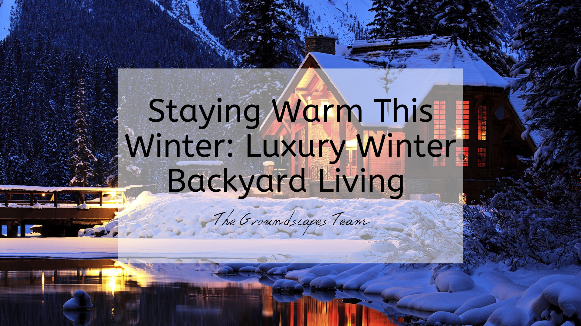 Staying Warm This Winter: Luxury Winter Backyard Living