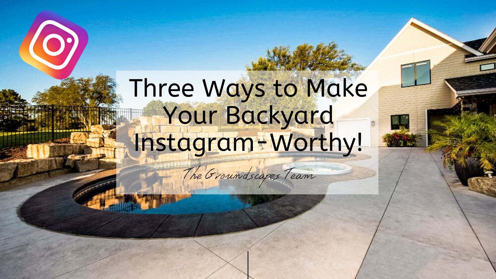 Three Ways to Make Your Backyard Instagram-Worthy!