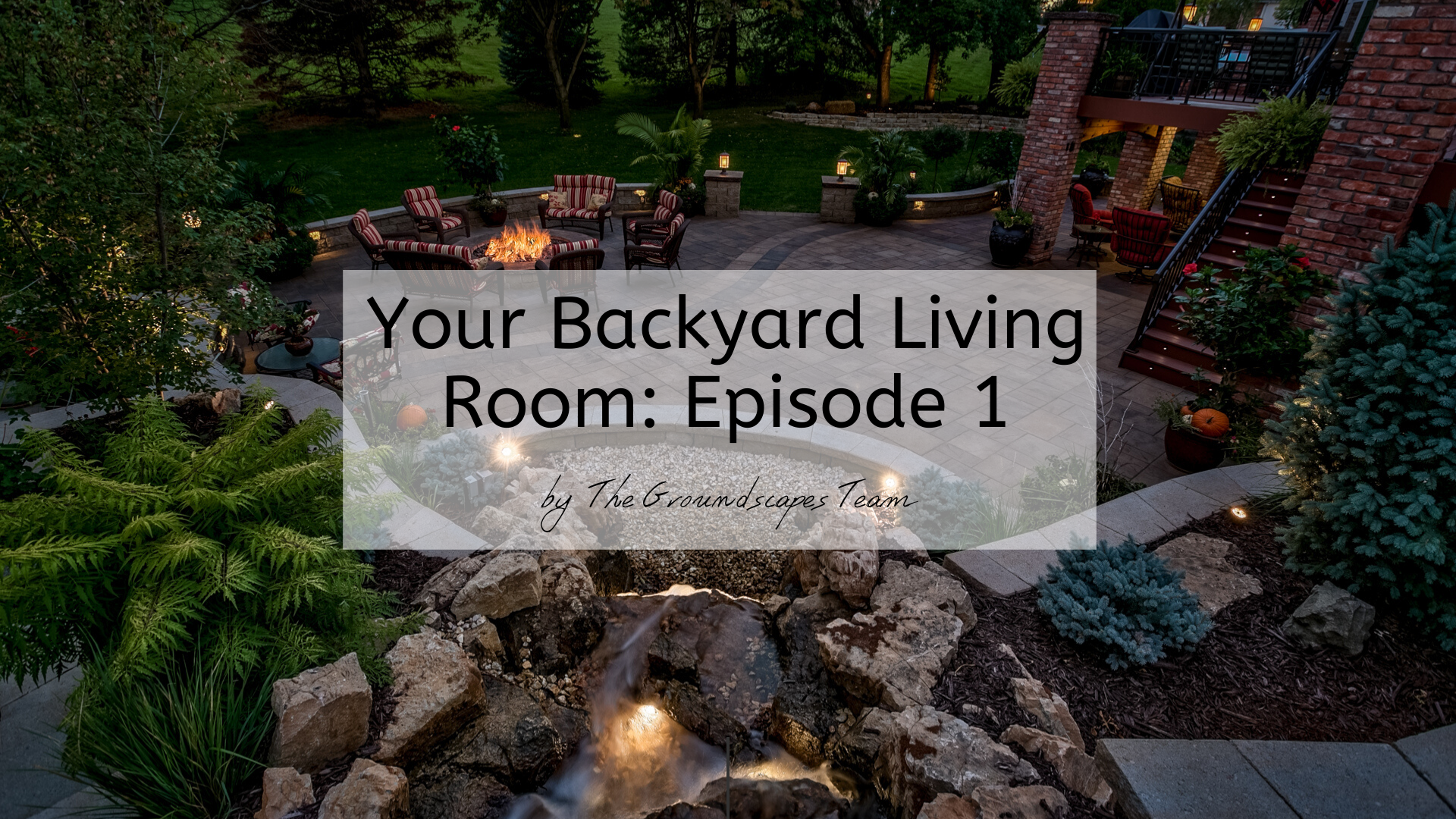 Your Backyard Living Room: Episode 1